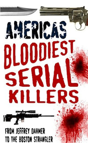 americas-bloodiest-serial-killers