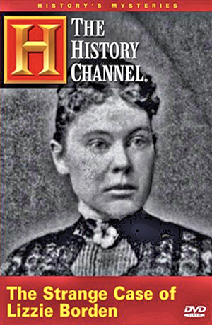 History Channel: The Strange Case of Lizzie Borden