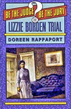 Lizzie Borden Trial, by Doreen Rappaport