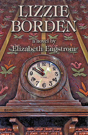 Lizzie Borden: a Novel, by Elizabeth Engstrom
