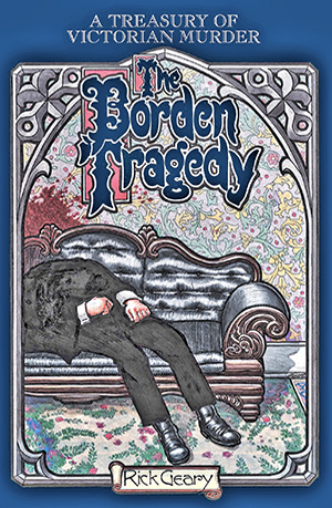 The Borden Tragedy: A Treasury of Victorian Murder