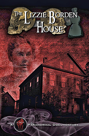 The Lizzie Borden House Paranormal Documentary