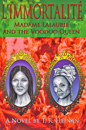 L'Immortalite-Madame-Lalaurie-and-the-Voodoo-Queen-by-TR-Heinan