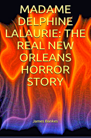 Madame-Delphine-Lalaurie-The-Real-New-Orleans-Horror-Story-by-James-Bankes