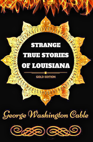 Strange-True-Stories-of-Louisiana-by-George-Washington-Cable