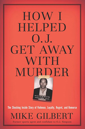 How I Helped O.J. Get Away with Murder