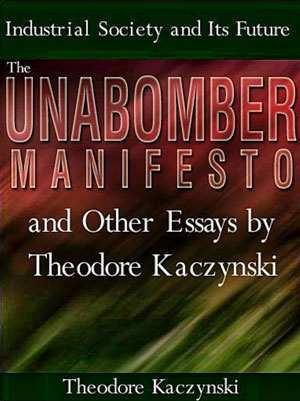 Industrial-Society-and-Its-Future-The-Unabomber-Manifesto-and-Other-Essays-by-Theodore-Kaczynski